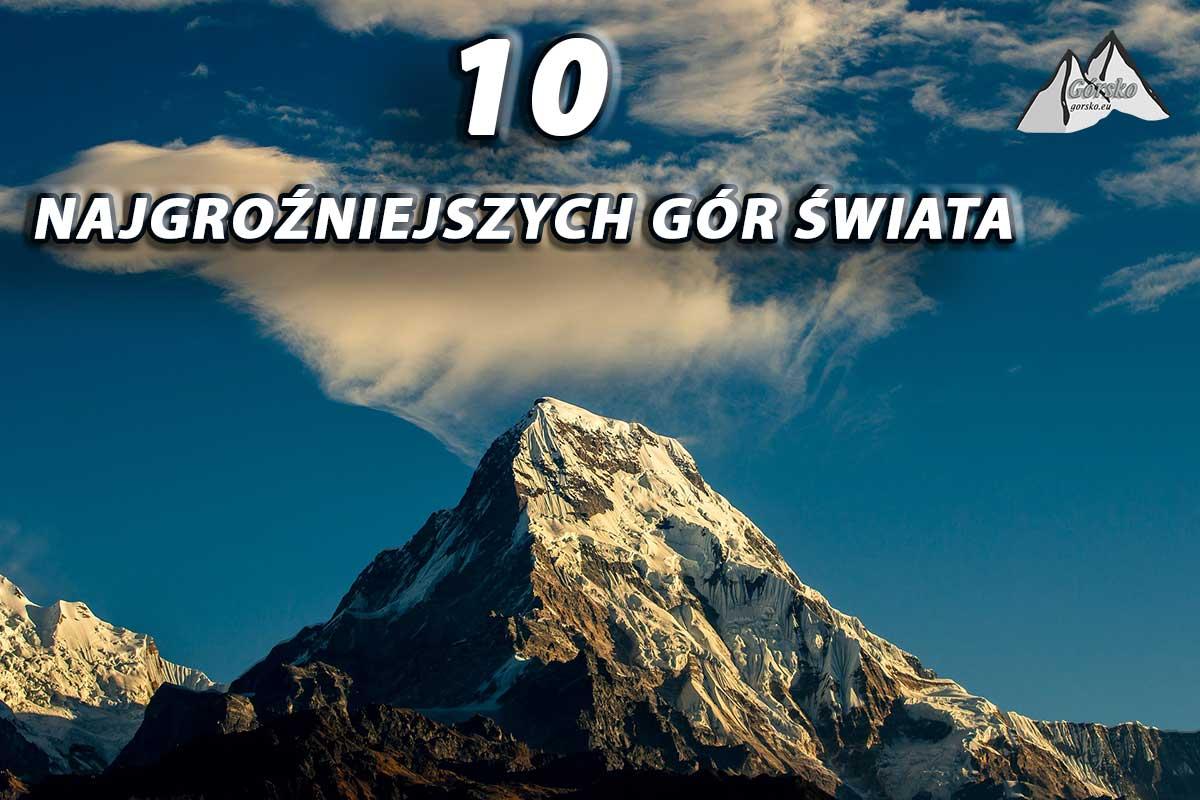 10 najgroźniejszych gór świata
