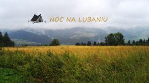 Na Lubań pod namiot. Weekendowy wyjazd w Gorce