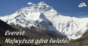 Czy Mount Everest to faktycznie najwyższa góra świata?