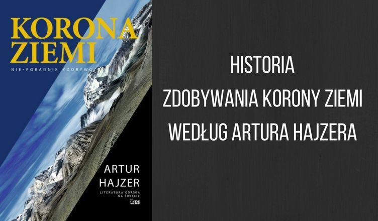 Książka Artura Hajzera Korona Ziemi.