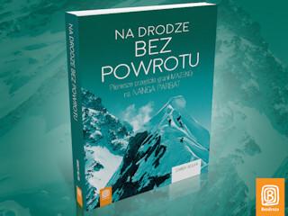 """Recenzja książki """"Na drodze bez powrotu. Pierwsze przejście grani Mazeno na Nanga Parbat"""""""